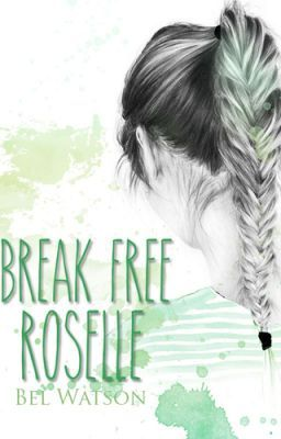 Break Free Roselle - Before reading! #wattpad #teen-fiction