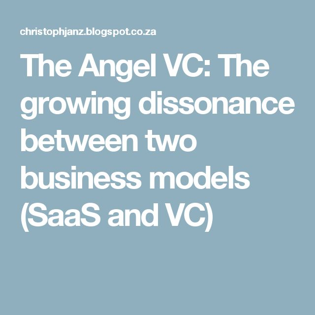 The Angel VC: The growing dissonance between two business models (SaaS and VC)