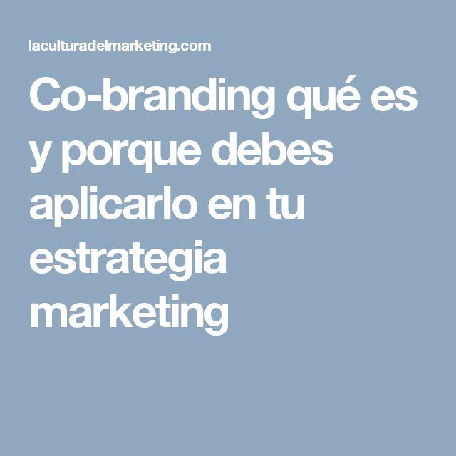 Co-branding qué es y porque debes aplicarlo en tu estrategia marketing