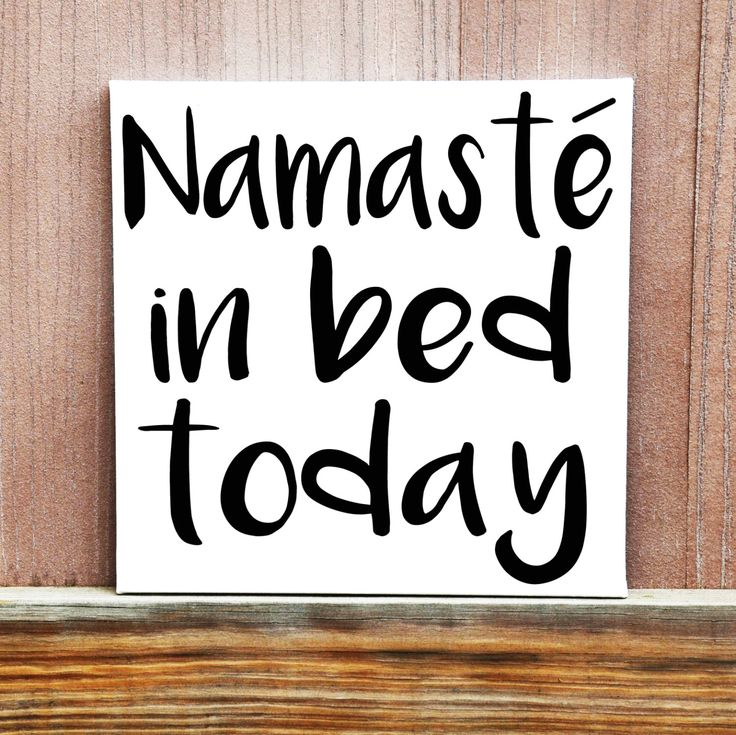 Ideas Quotes: Namaste In Bed Today Sign, Hand Painted Canvas, Yo...