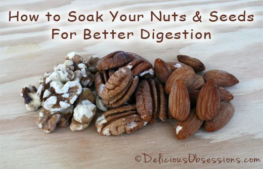 Soaking Your Nuts and Seeds For Better Digestion // deliciousobsessions.com #digestion #realfood