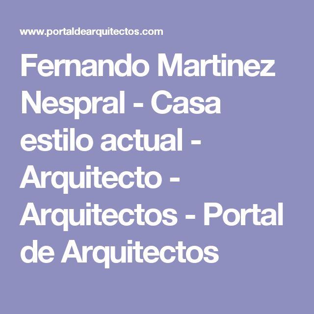 Fernando Martinez Nespral - Casa estilo actual - Arquitecto - Arquitectos - Portal de Arquitectos