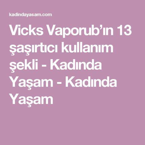 Vicks Vaporub'ın 13 şaşırtıcı kullanım şekli - Kadında Yaşam - Kadında Yaşam