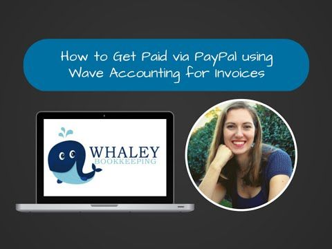 How to Get Paid via PayPal using Wave Accounting Invoice - Whaley Bookkeeping
