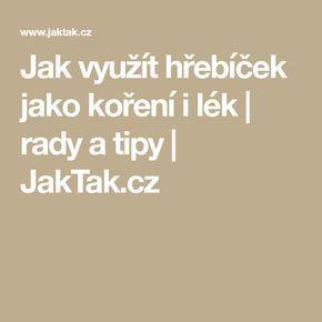 Jak využít hřebíček jako koření i lék | rady a tipy | JakTak.cz