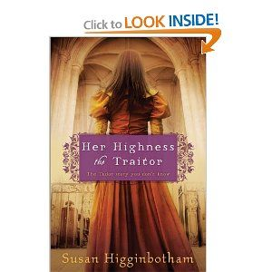 Her Highness, the Traitor: Susan Higginbotham: