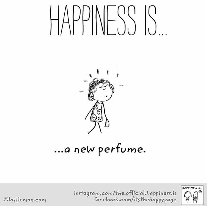 ~Happiness is a new perfume~