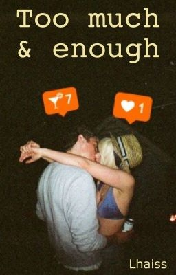 Too Much & Enough #wattpad #chick-lit