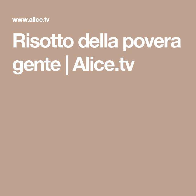 Risotto della povera gente | Alice.tv