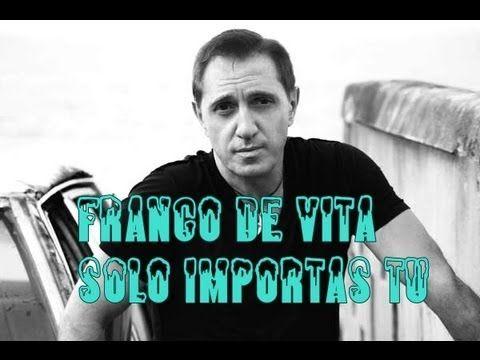 Franco de vita-solo importas tu(Letra) - YouTube