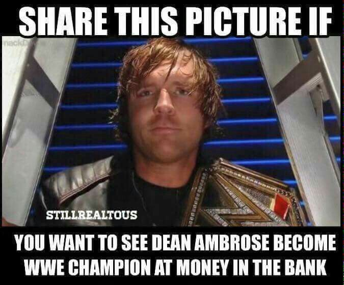Everybody should want Dean Ambrose as the Man aka WWE World Heavyweight Champion