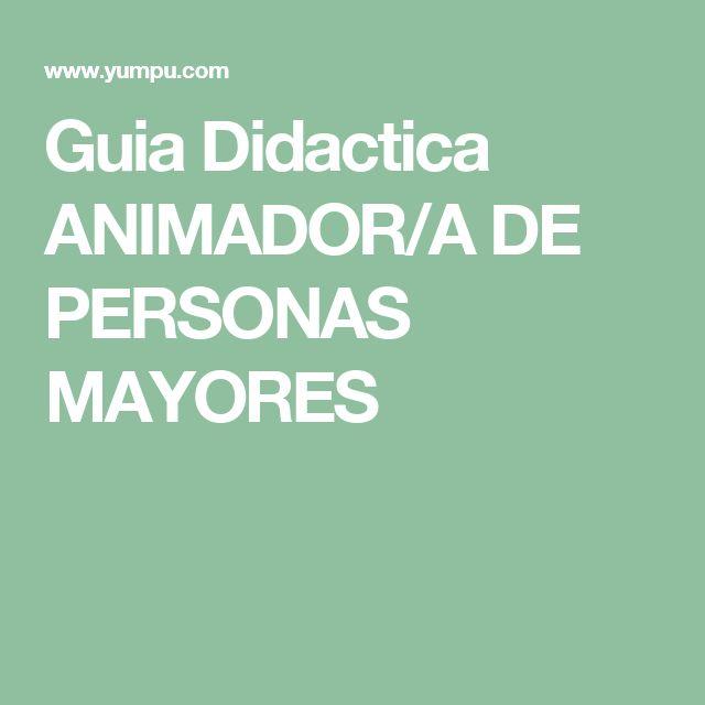 Guia Didactica ANIMADOR/A DE PERSONAS MAYORES