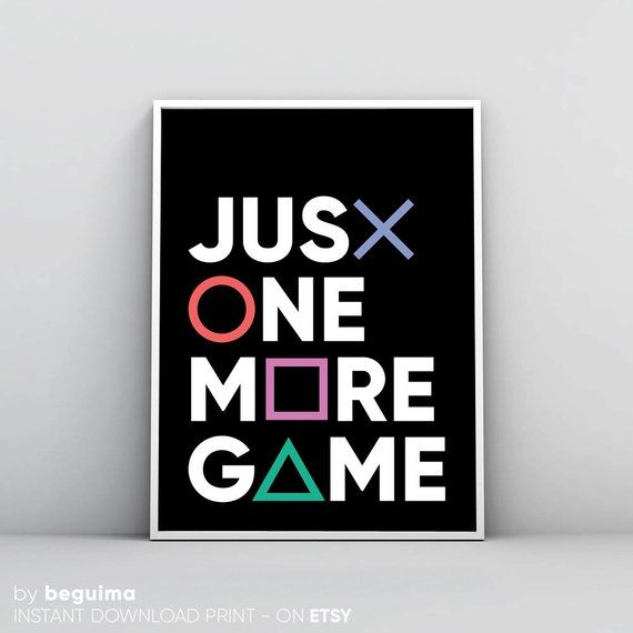 Just One More Game Gamer Prints Printable Wall Art Joystick Symbols Gamepad Controller Video Games Poster Boy Room Man Cave Digital Download Boys Game Room Video Game Rooms Playstation Room