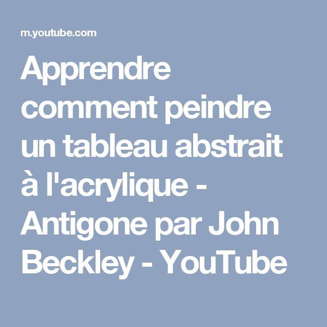Apprendre comment peindre un tableau abstrait à l'acrylique - Antigone par John Beckley - YouTube