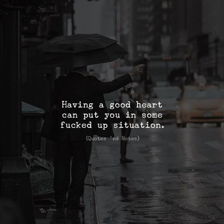 Having a good heart can put you in some fucked up situation. via (http://ift.tt/2Ea3RE1)