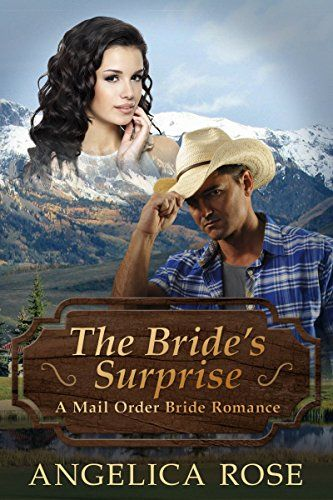 The Brides Surprise A Mail Order Bride Romance Angelica Rose Free Christian EBooks