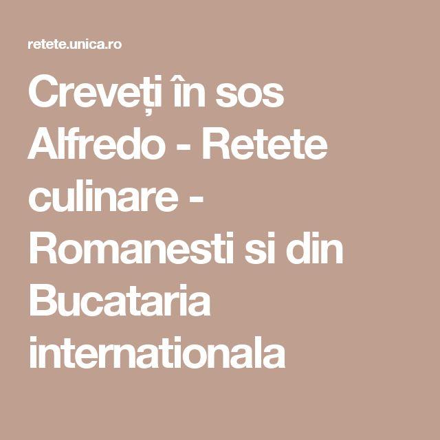 Creveți în sos Alfredo - Retete culinare - Romanesti si din Bucataria internationala