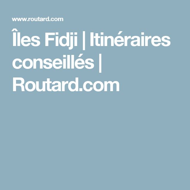 Îles Fidji | Itinéraires conseillés | Routard.com