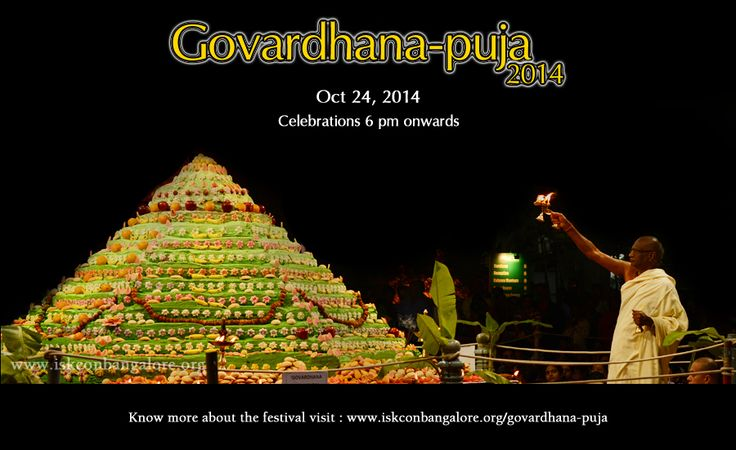 Govardhana-puja 2014 is on Oct 24 at ISKCON Bangalore . Celebrations shall begin at 6 pm.Know more about the festival