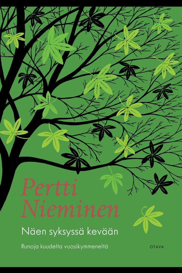 Title: Näen syksyssä kevään | Author: Pertti Nieminen | Designer: Emmi Kyytsönen