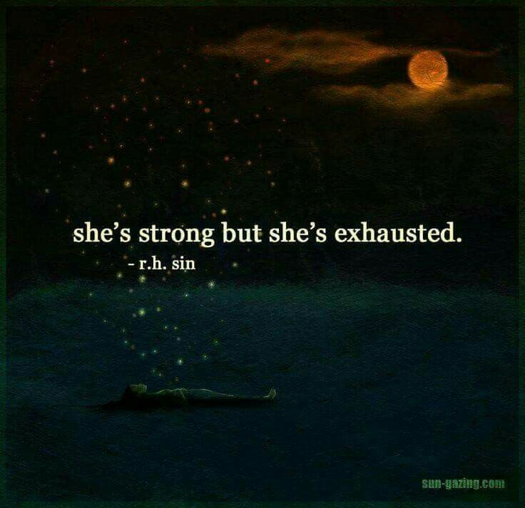Strong. Exhausted.