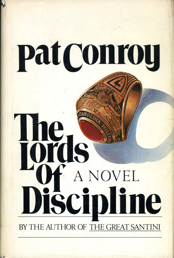 pat conroys the lords of discipline essay Praise if you are reading another book when you begin the lords of discipline, prepare to set it aside the denver post reading pat conroy is like watching michelangelo paint the sistine chapel.
