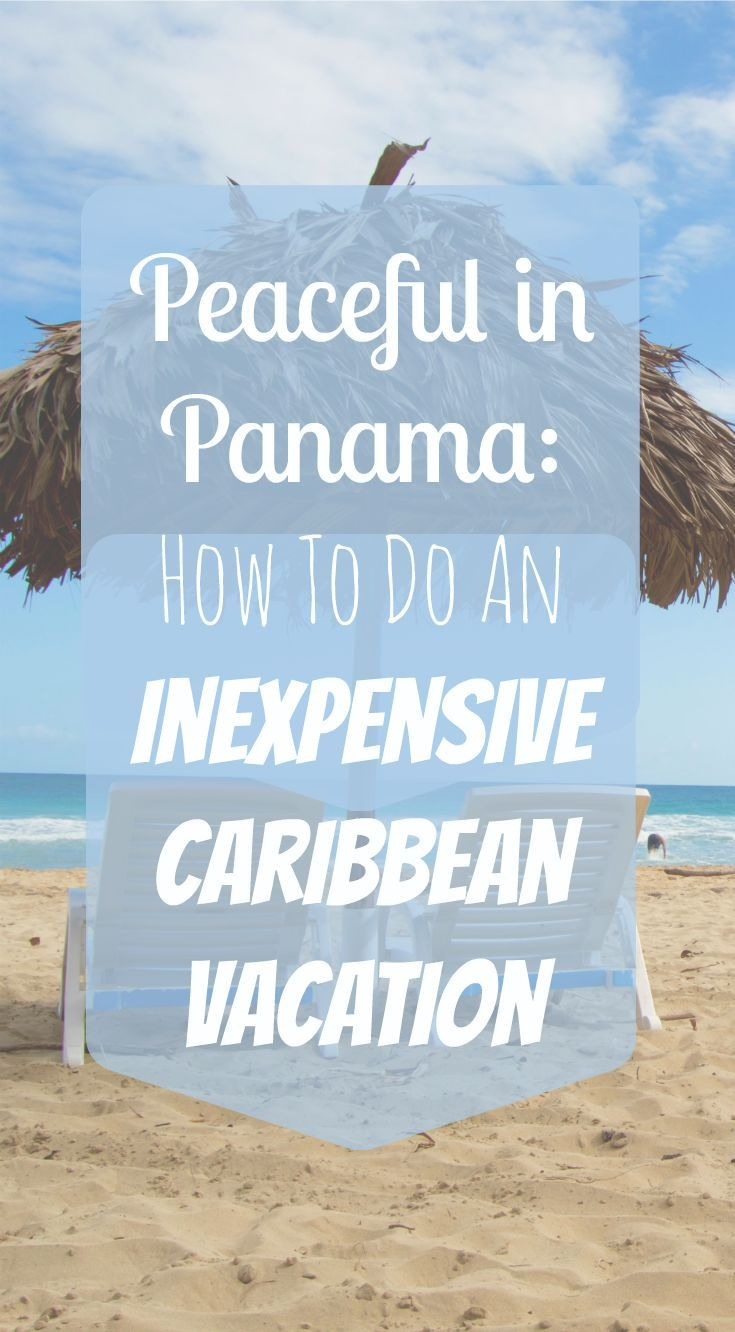 Peaceful in Panama: How To Do An Inexpensive Caribbean Vacation