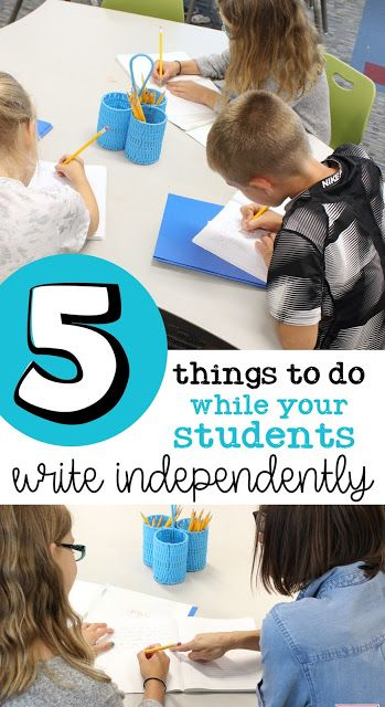 Upper Elementary Snapshots: 5 Things to Do While Your Students Are Writing Independently