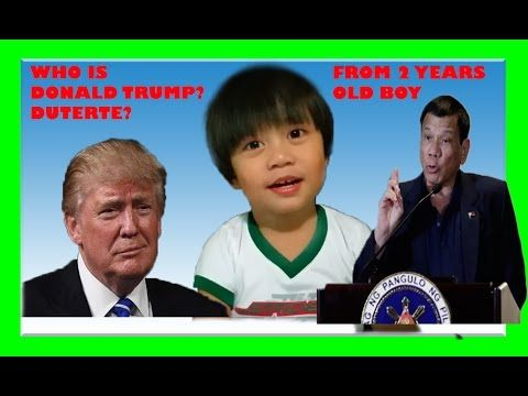 WHO IS DONALD TRUMP AND RODRIGO DUTERTE? 2 YEARS OLD TODDLER ON TRUMP AN...