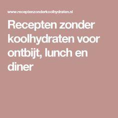 Recepten zonder koolhydraten voor ontbijt, lunch en diner