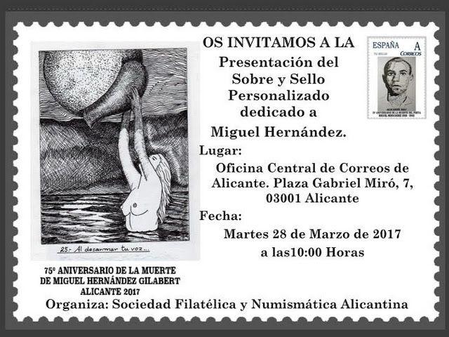 Miguel Hernández. Presentación del Sobre y Sello Personalizado de Miguel Hernández. Día 28 de marzo a las 10 horas en Oficina de Correos Gabriel Miró de Alicante