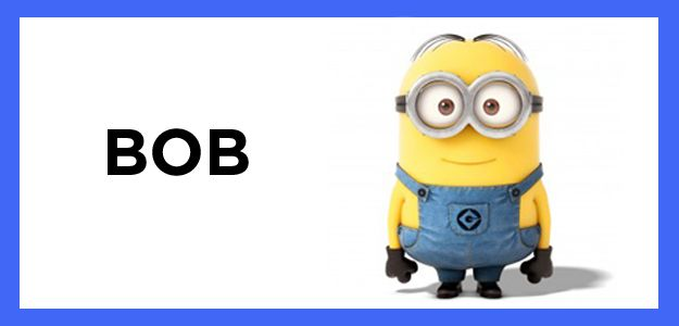 Bob has a fun loving personality that craves attention,just like you. You were born for the limelight! | which minion are you?