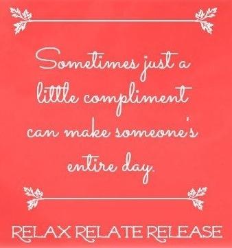 Compliment quote via www.Facebook.com/RelaxRelateRelease