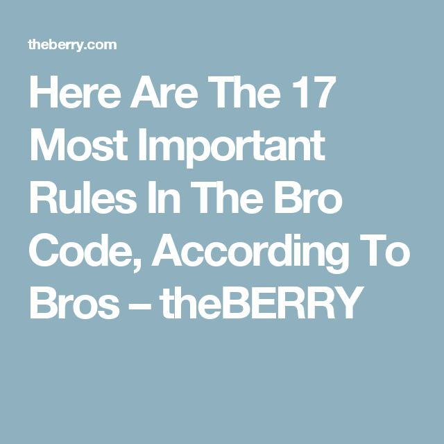 Here Are The 17 Most Important Rules In The Bro Code, According To Bros – theBERRY