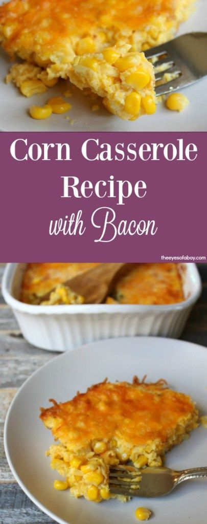 Creamy Corn Casserole recipe with bacon - perfect dinner side dish that's easy to make and BIG on flavor for the whole family