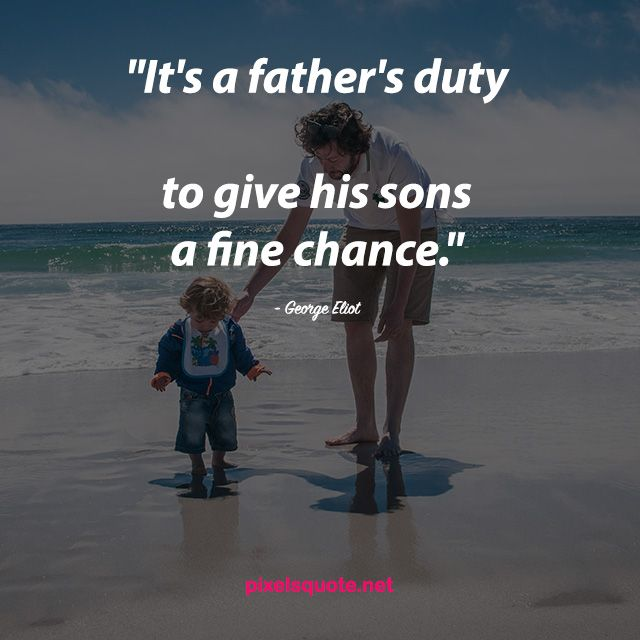 Endearing Father Son Quotes To Warm Your Heart Pixels Quote Father Son Quotes Son Quotes Father Quotes