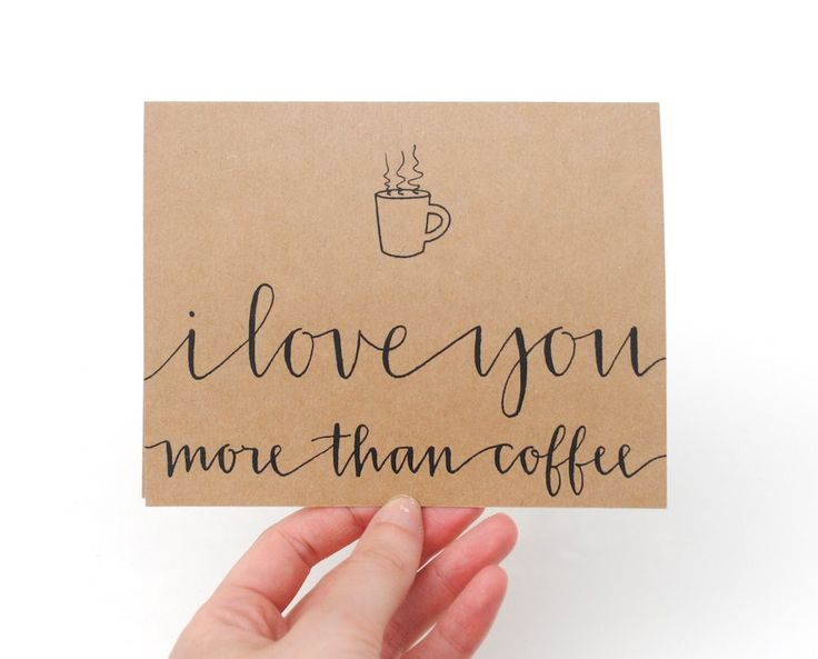 """Coffee Greeting Card. Hand-Lettered Modern Calligraphy. """"I Love You More Than Coffee"""". via Etsy."""