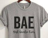 Best Auntie Ever BAE T-shirt, Ladies Unisex T-shirt, Aunt T-shirt, Gift for Aunt, Unisex