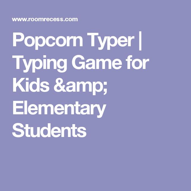 Popcorn Typer | Typing Game for Kids & Elementary Students