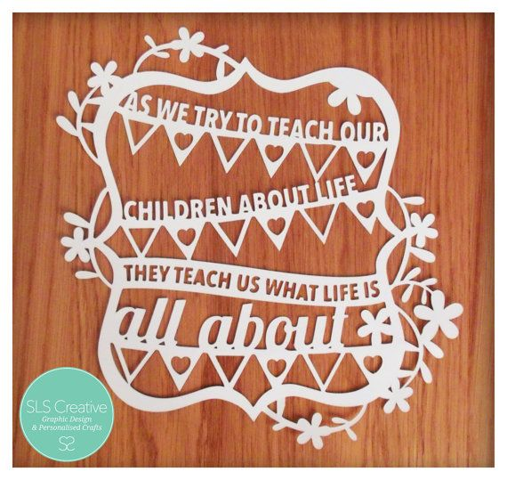 Bunting & Flowers Children Quote Paper Cut / by StaceySansom
