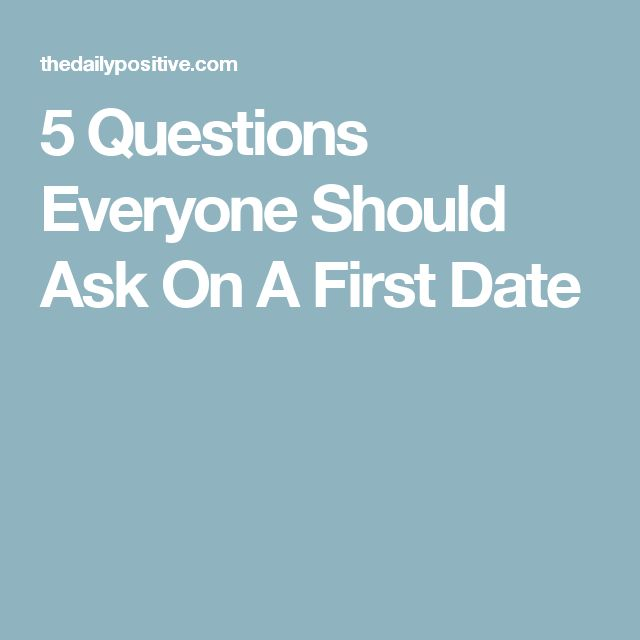 good questions to ask when you first start dating