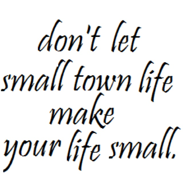 "This is the tattoo design/quotation I'm getting. Cannot wait! ""Don't let small town life make your life small."" - Chris Colfer"