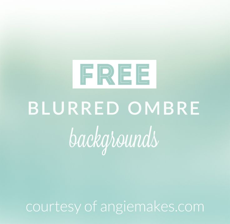 Enjoy these Free Ombre Backgrounds Courtesy of Angie Makes. These Ombre Backgrounds are Free and Perfect for Your Next Project!