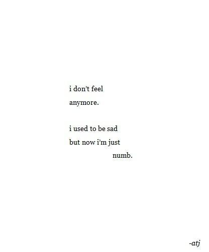 life quote, over it, NUMB, text, i'm numb, black and white, words, very true, depression, so true, life, not sad- over it, true, sad, f...