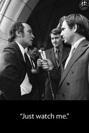When asked how far he would go in regards to the FLQ crisis in 1970. The Late Honourable Pierre Elliot Trudeau- Prime Minister of Canada