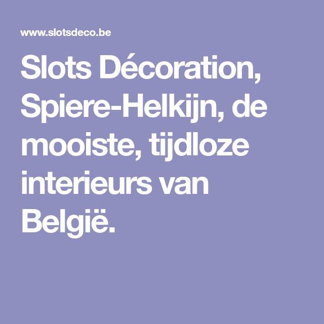 Slots Décoration, Spiere-Helkijn, de mooiste, tijdloze interieurs van België.