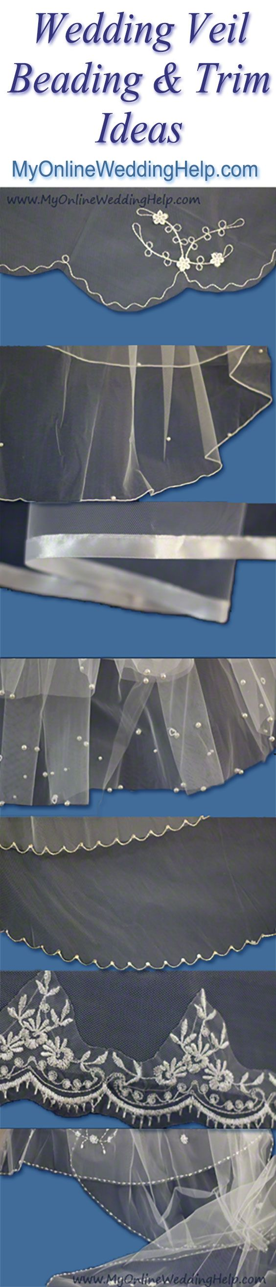 Video and pictures of examples of wedding veil trim and decor--ribbons, beads, lace, rhinestones, etc. Helps you decide what kind of decorations you want on your wedding veil.