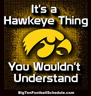 Let's Go Hawkeyes!! http://www.bigtenfootballschedule.com/iowa_hawkeyes_football_schedule.html