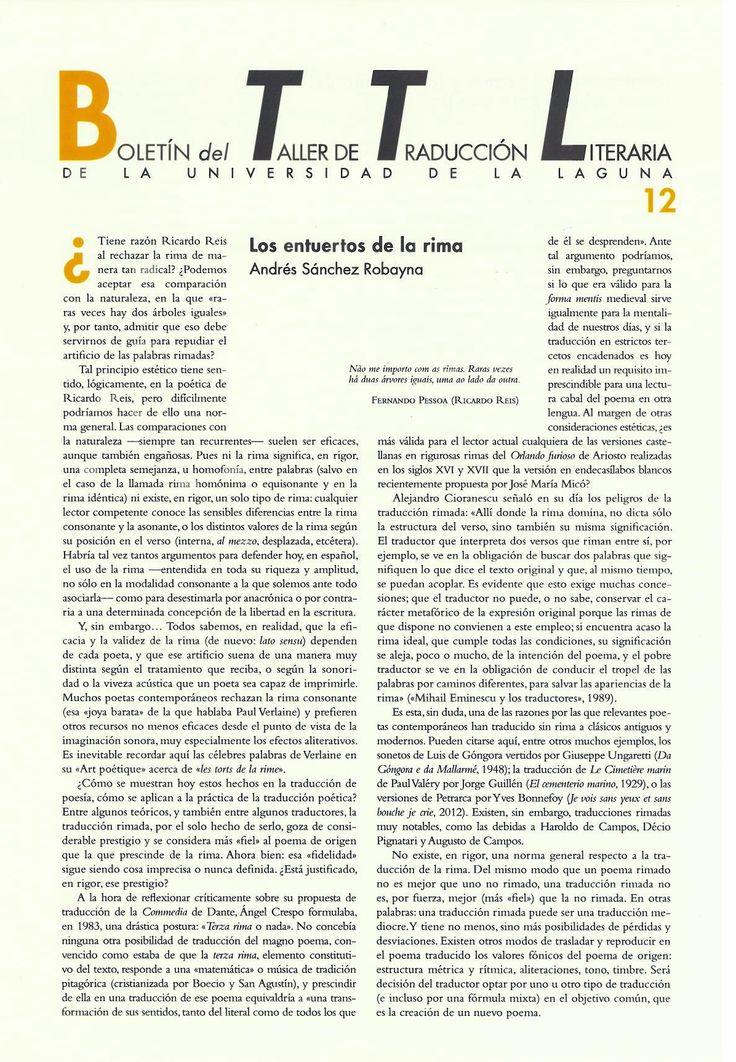 Boletín del Taller de Traducción Literaria de la Universidad de La Laguna nº 12/ coordinación de Andrés Sánchez Robayna y Jesús Díaz Armas. -- N.1(otoño 2011)-. -- La Laguna : Taller de Traducción Literaria de la Universidad de La Laguna, 2011-     (Cuatrimestral) .--- http://absysnetweb.bbtk.ull.es/cgi-bin/abnetopac01?TITN=467146