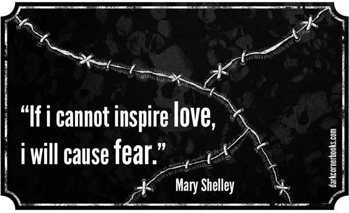One of my favorites!!! I adore Mary Shelly! Famous horror quotes - Mary Shelley